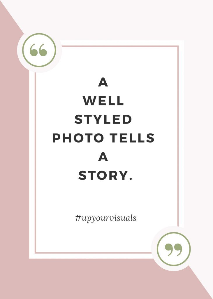 5 WAYS FOR BETTER VISUALS PART TWO: Styling your photo's #UPYOURVISUALS